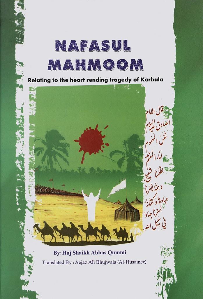 Nafasul Mahmoom Relating to The Heart Rending Tragedy of Karbala